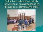 cultural and educational activity prevention of drug dependencies discussion at elementary school