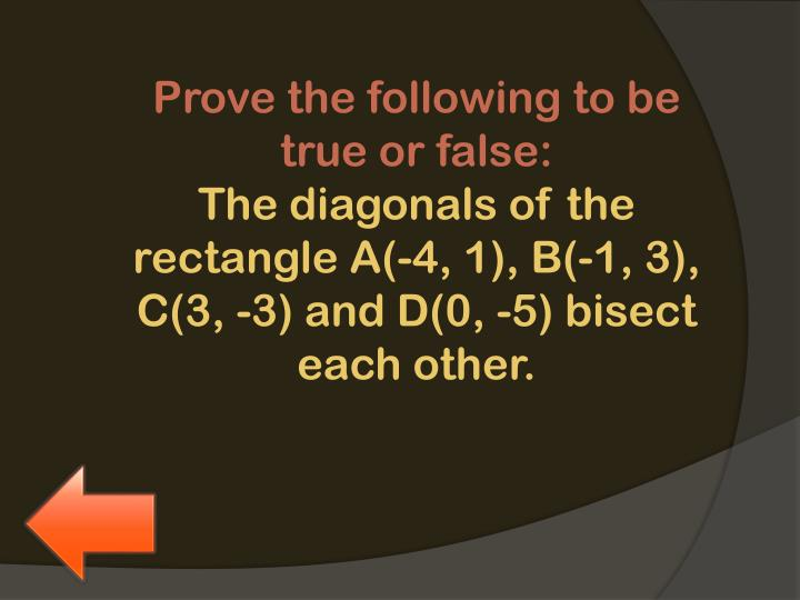 Prove the following to be true or false: