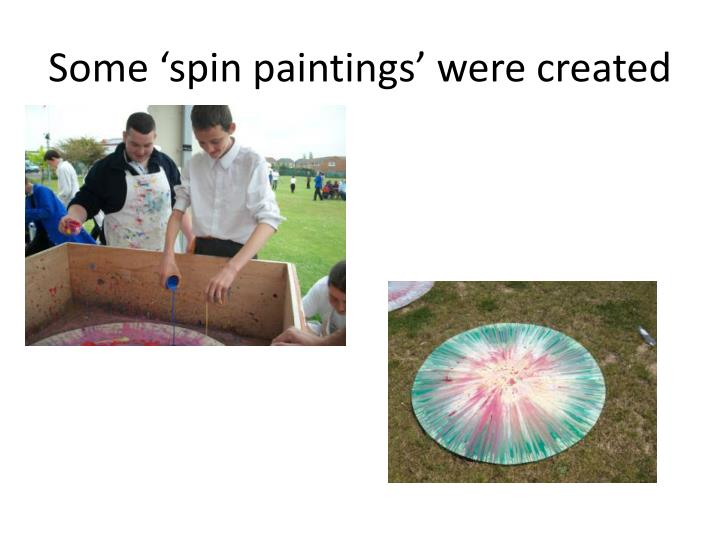 Some 'spin paintings' were created