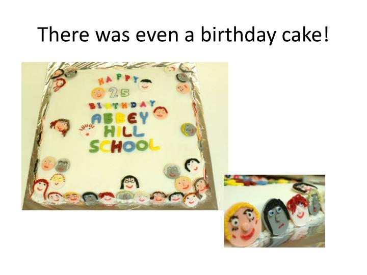 There was even a birthday cake!