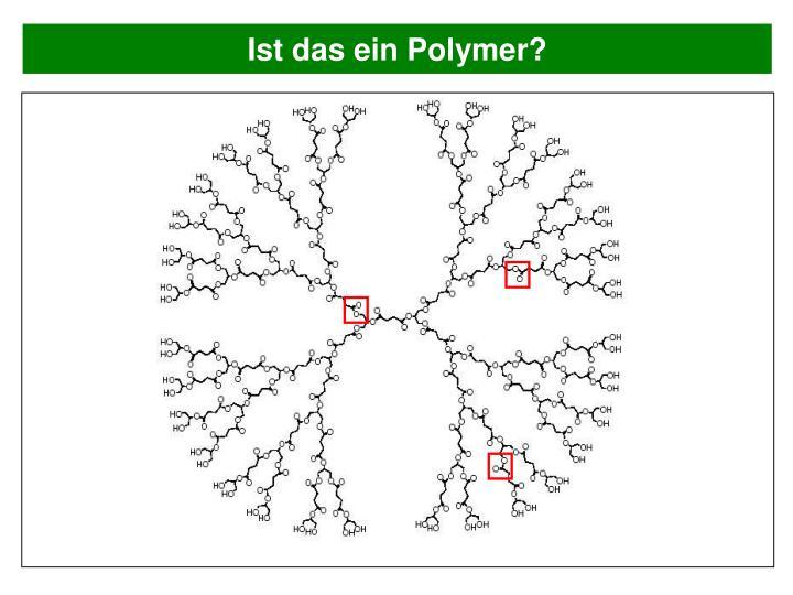 Ist das ein Polymer?