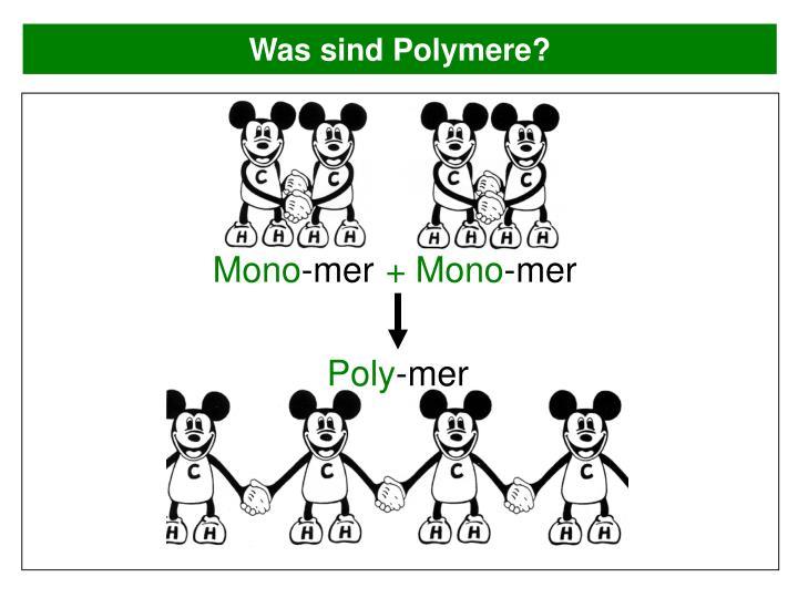 Was sind Polymere?