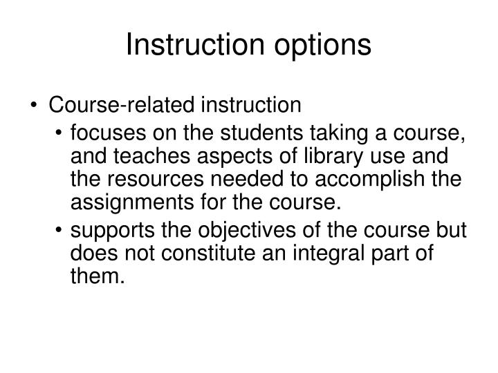 Instruction options