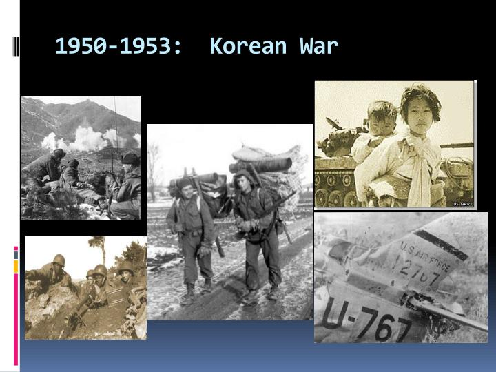 1950-1953:  Korean War