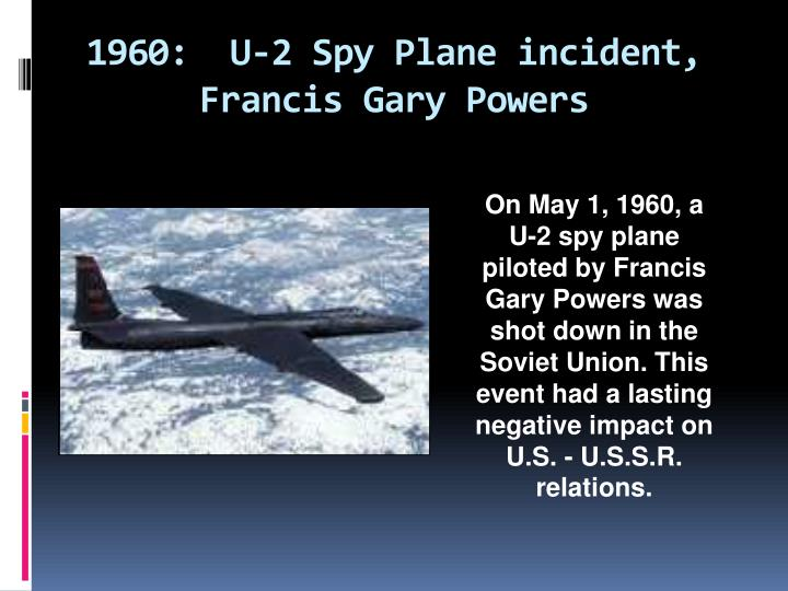 1960:  U-2 Spy Plane incident, Francis Gary Powers