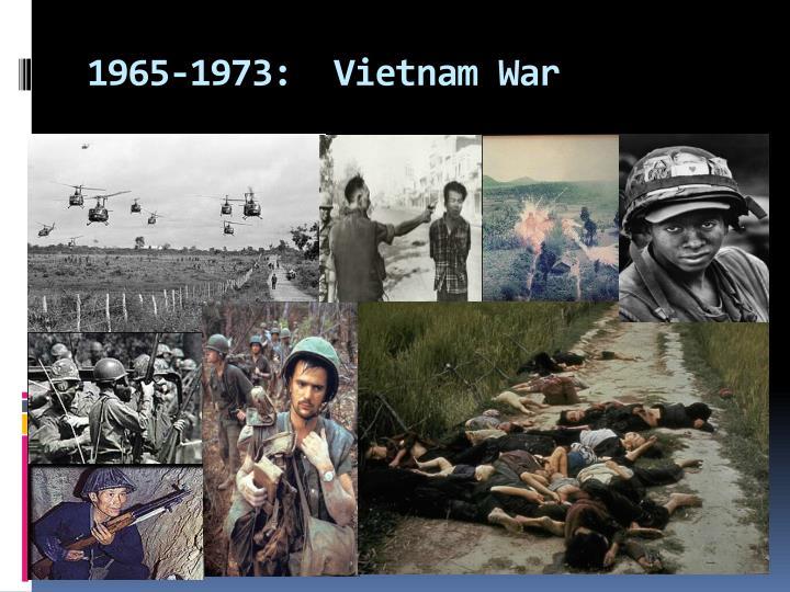 1965-1973:  Vietnam War