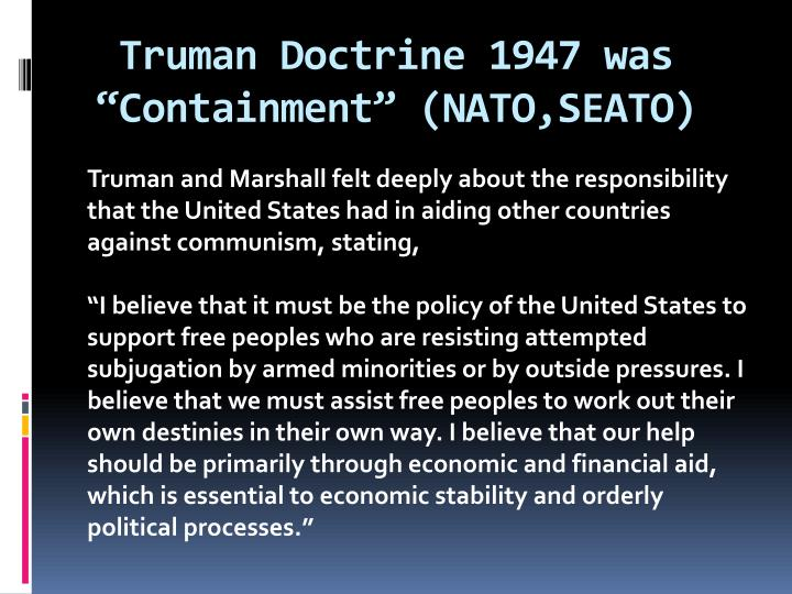 "Truman Doctrine 1947 was ""Containment"" ("