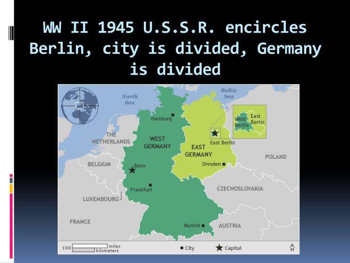 WW II 1945 U.S.S.R. encircles Berlin, city is divided, Germany is divided