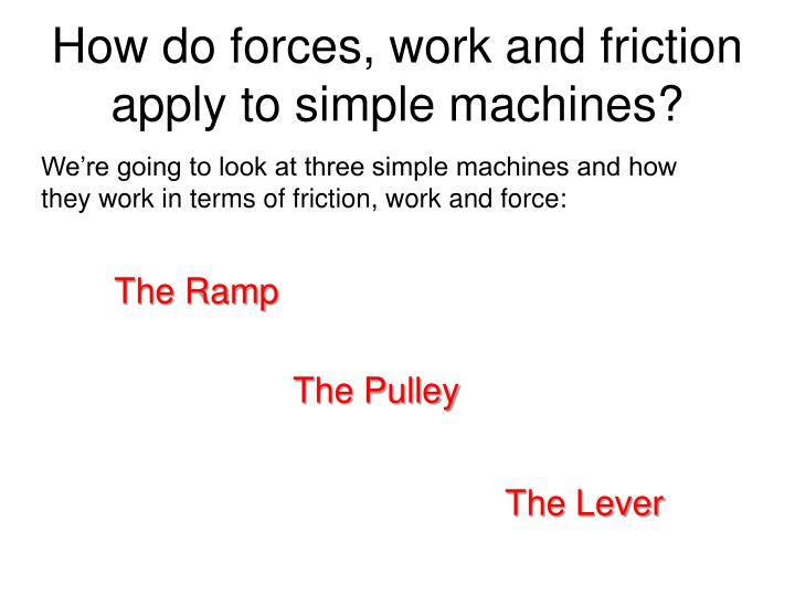 How do forces, work and friction apply to simple machines?