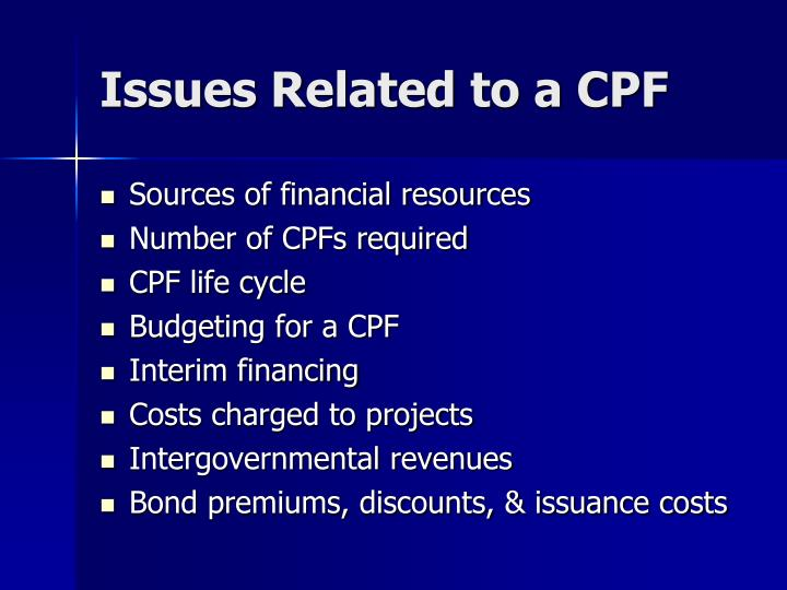Issues Related to a CPF