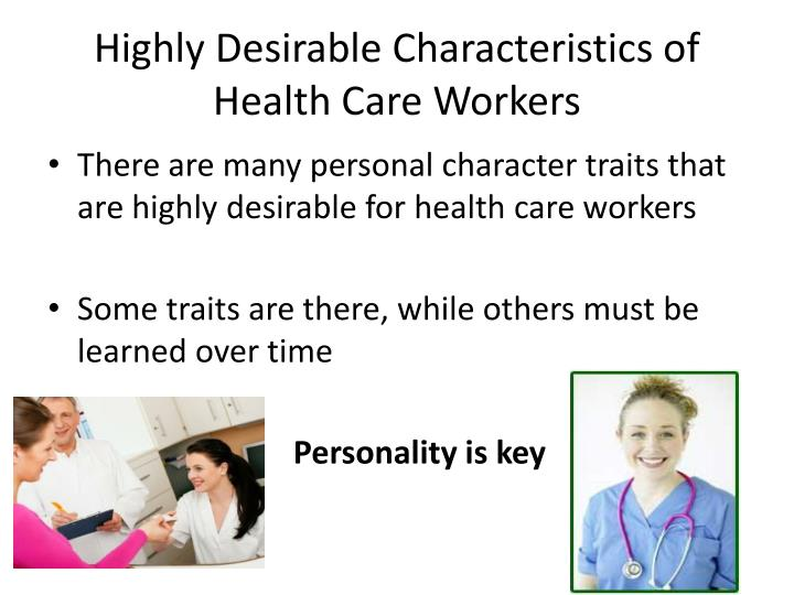 Highly Desirable Characteristics of Health Care Workers