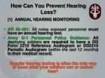 how can you prevent hearing loss