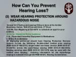 how can you prevent hearing loss1