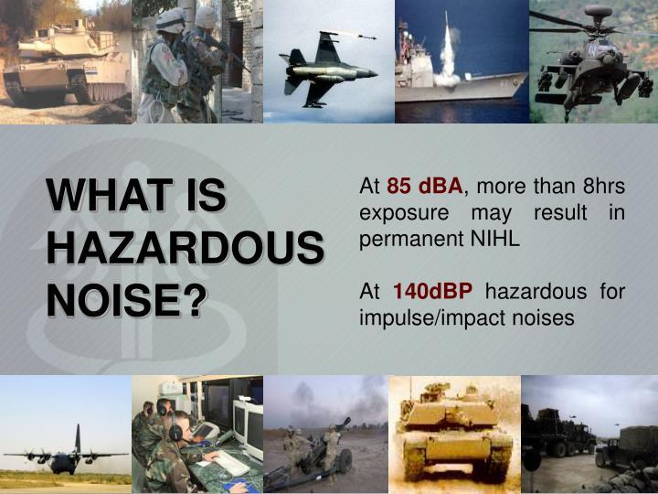 WHAT IS HAZARDOUS NOISE?