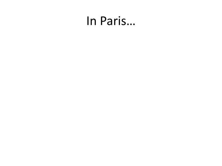 In Paris…