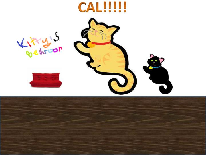 CAL!!!!!