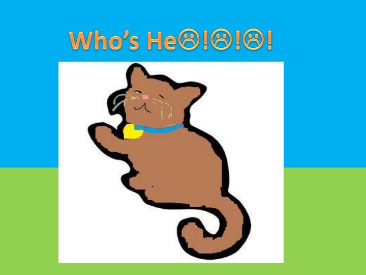 Who's He