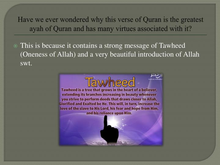 Have we ever wondered why this verse of Quran is the greatest ayah of Quran and has many virtues associated with it?