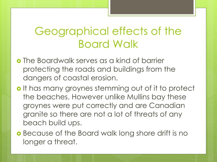 Geographical effects of the Board Walk