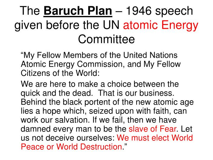 The baruch plan 1946 speech given before the un atomic energy committee