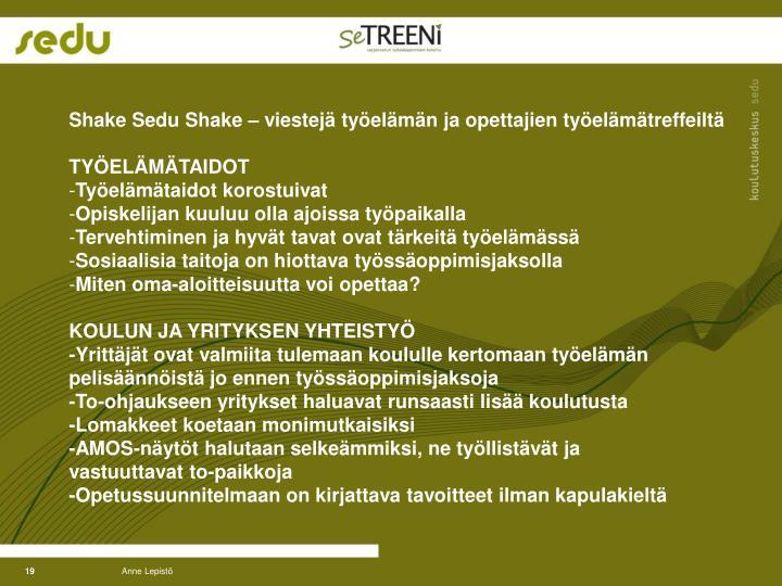 Shake Sedu Shake – viestejä työelämän ja opettajien työelämätreffeiltä