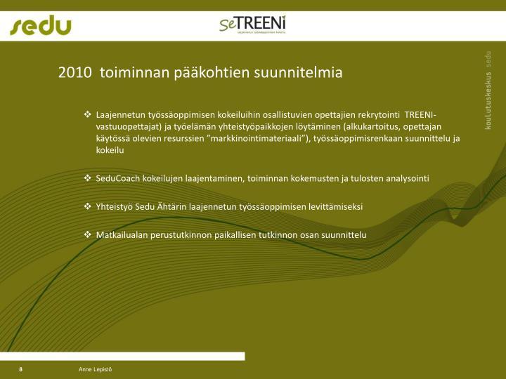 2010  toiminnan pääkohtien suunnitelmia