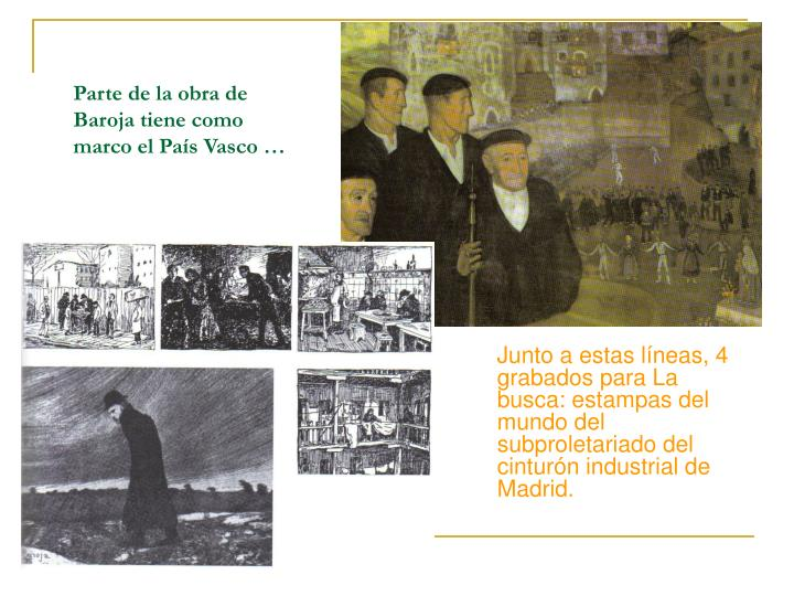 Parte de la obra de Baroja tiene como marco el País Vasco …