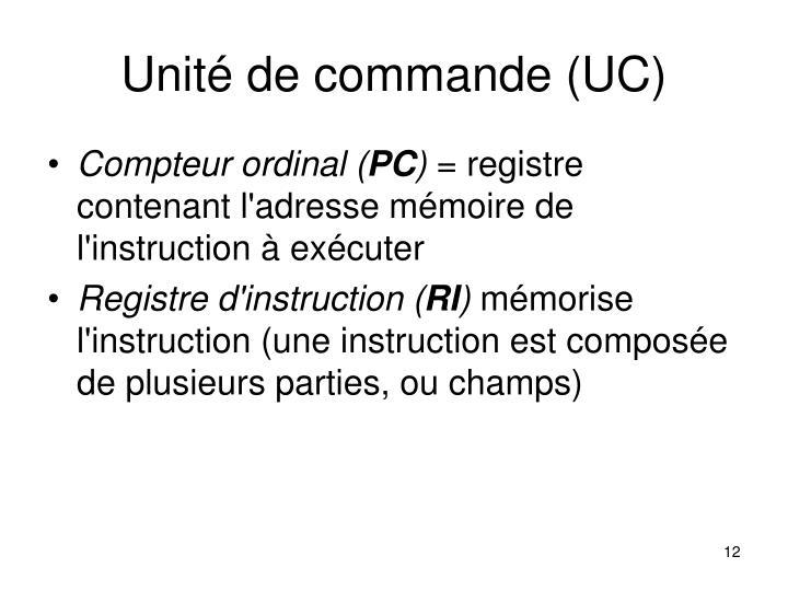 Unité de commande (UC)