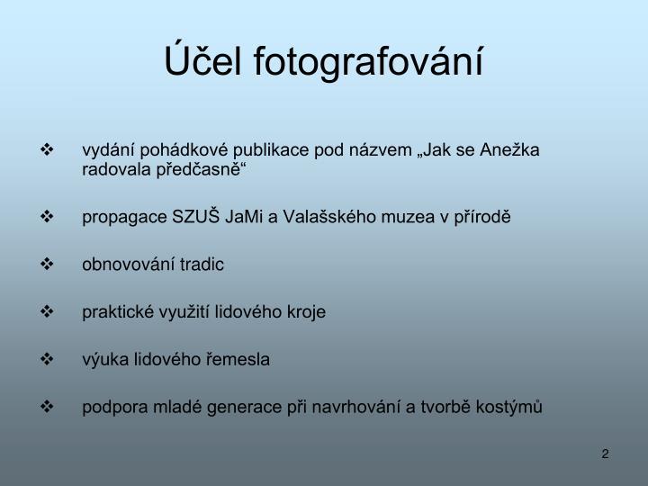 Účel fotografování
