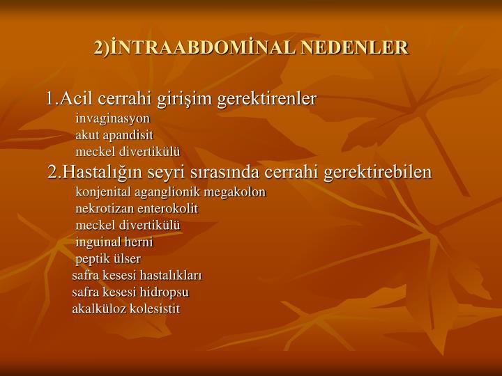 2)İNTRAABDOMİNAL NEDENLER