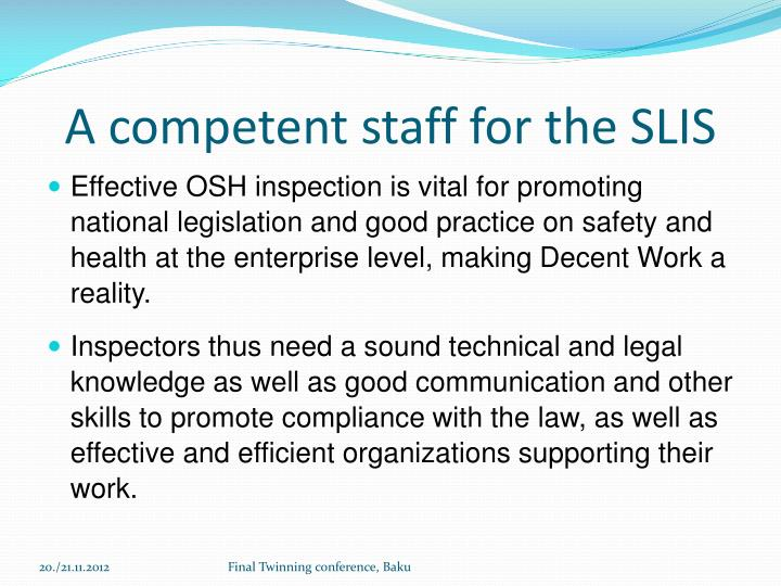 A competent staff for the SLIS