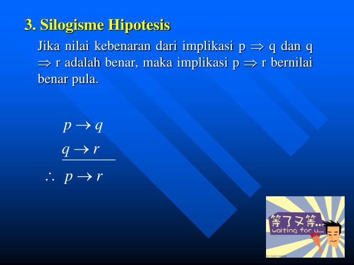 3. Silogisme Hipotesis