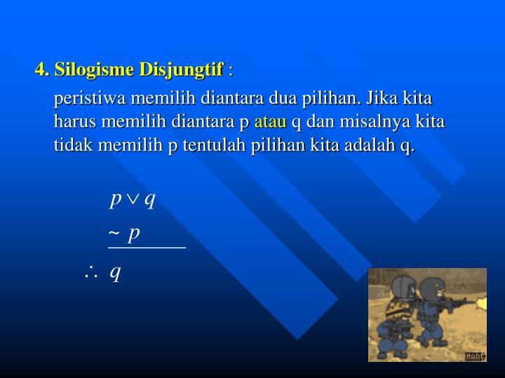 4. Silogisme Disjungtif