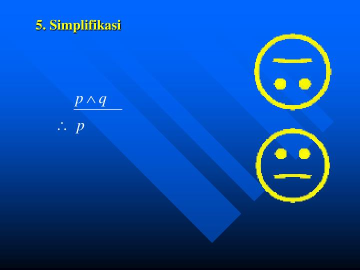 5. Simplifikasi