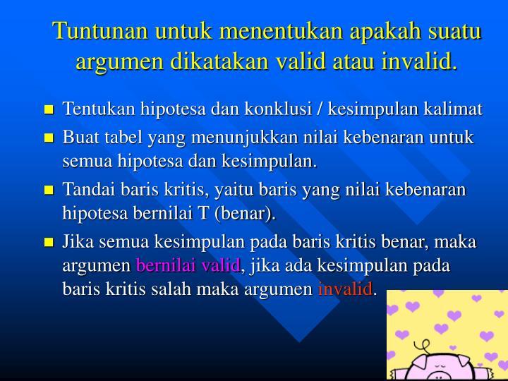 Tuntunan untuk menentukan apakah suatu argumen dikatakan valid atau invalid.