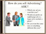 how do you sell advertising ask