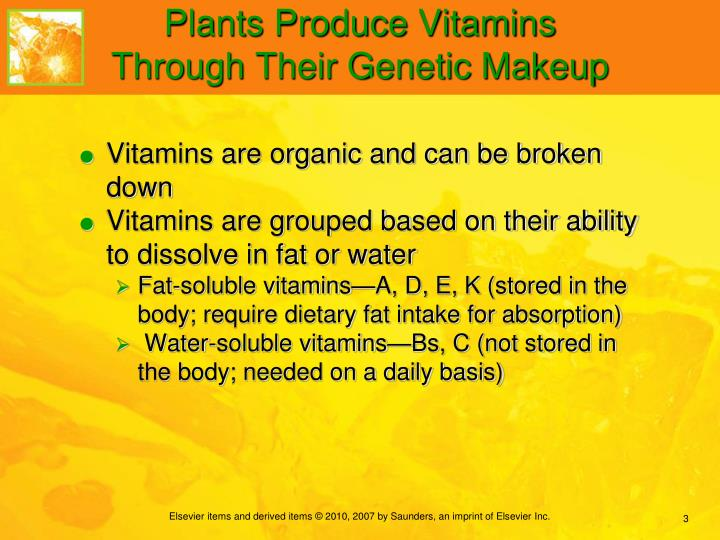 Plants produce vitamins through their genetic makeup