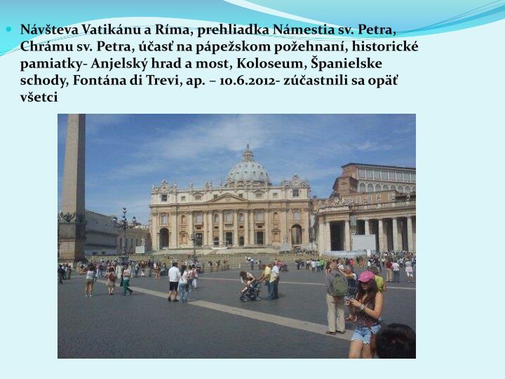 Nvteva Vatiknu a Rma, prehliadka Nmestia sv. Petra, Chrmu sv. Petra, as na ppeskom poehnan, historick pamiatky- Anjelsk hrad a most, Koloseum, panielske schody, Fontna