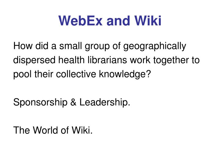 WebEx and Wiki