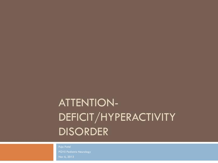 attention deficit hyperacitvity disorder Attention-deficit hyperactivity disorder (adhd) is a group of behaviors that causes problems with focus and self control it affects children and adults.