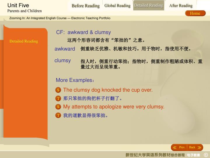 CF:  awkward & clumsy
