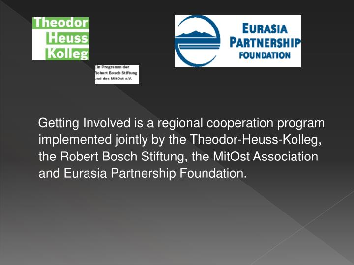 Getting Involved is a regional cooperation program implemented jointly by the Theodor-Heuss-Koll...