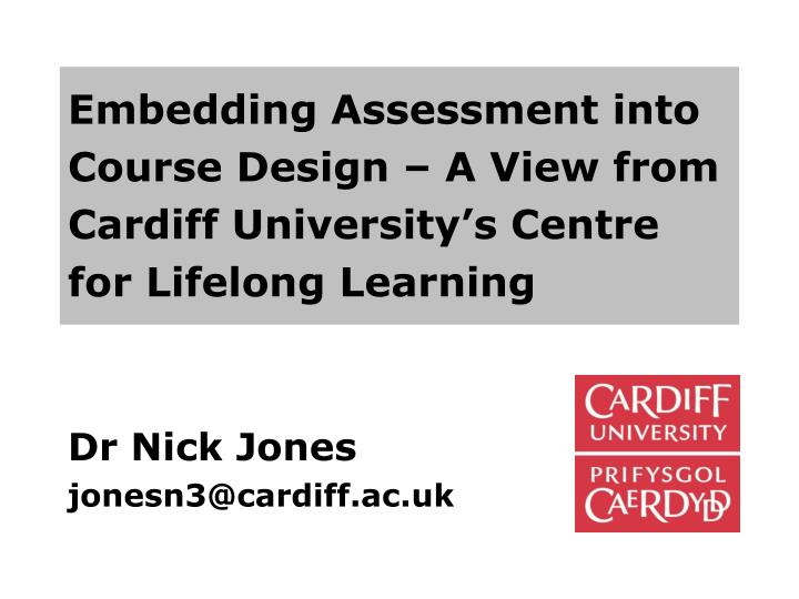 Embedding Assessment into Course Design – A View from Cardiff University's Centre for Lifelong L...