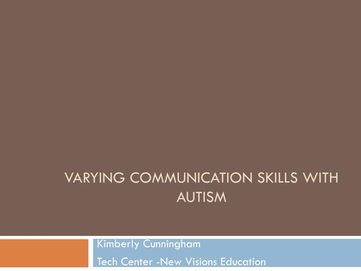 Varying communication skills with autism