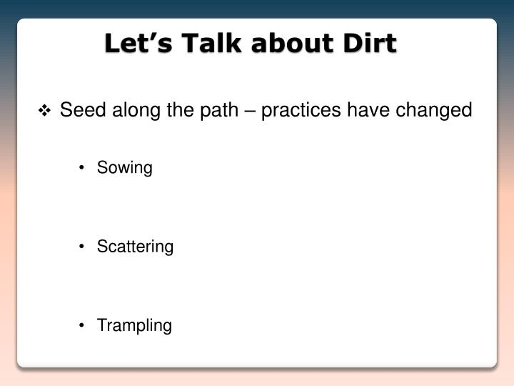 Let s talk about dirt