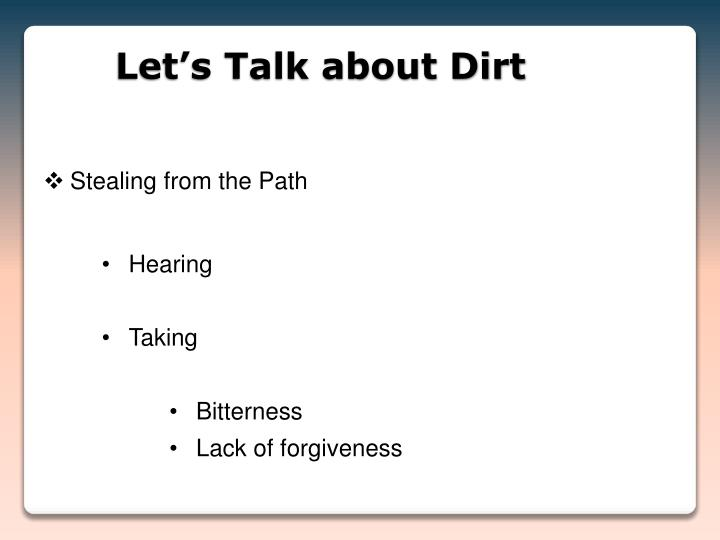 Let's Talk about Dirt