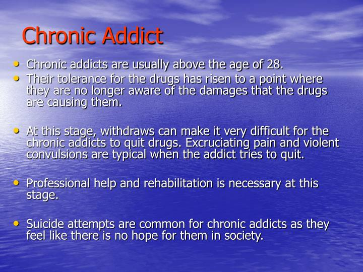 Chronic Addict