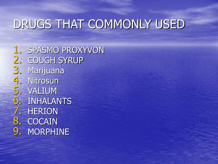 DRUGS THAT COMMONLY USED