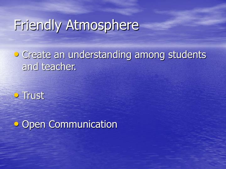 Friendly Atmosphere