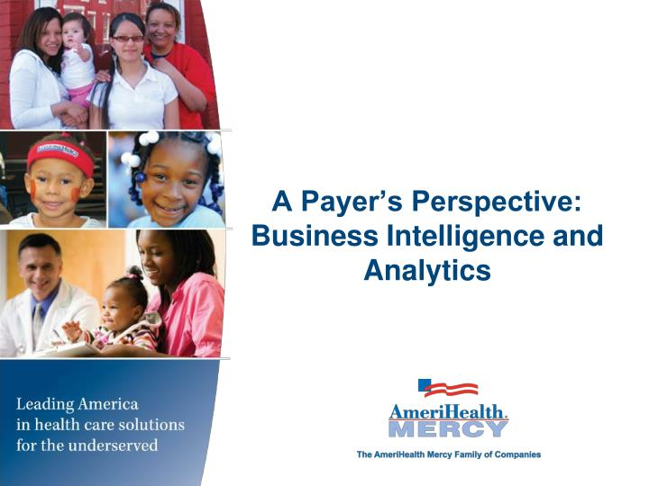 A payer s perspective business intelligence and analytics